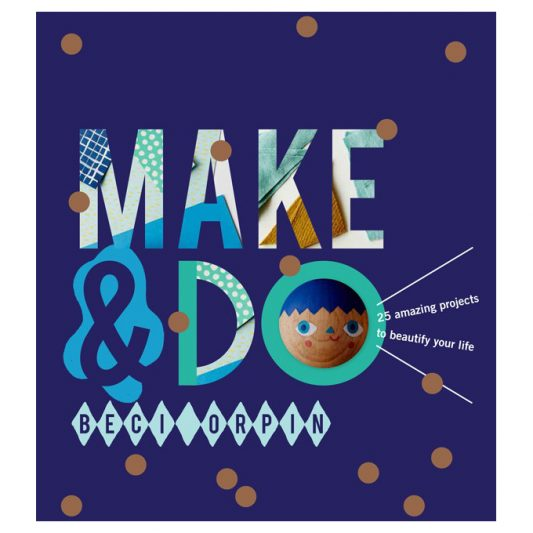 Make and Do Beci Orphin