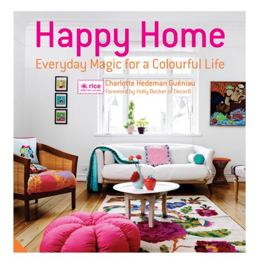 happy-home-everyday-magic-for-a-colourful-life-3007103-0-1376476717000