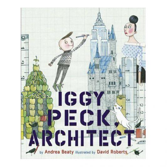 iggy peck architect by andrea beaty