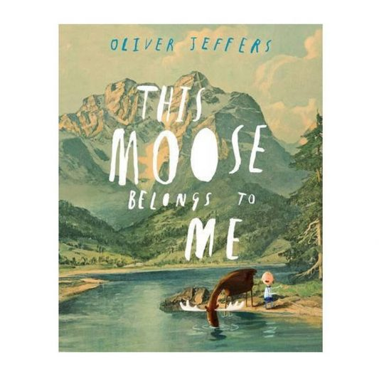 This-Moose-Belongs-To-Me- Oliver Jeffers
